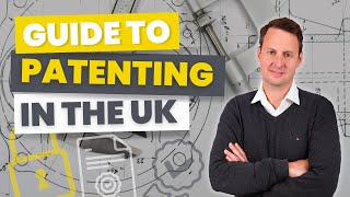 How to Patent an Idea | Guide to patenting in the UK.mp4