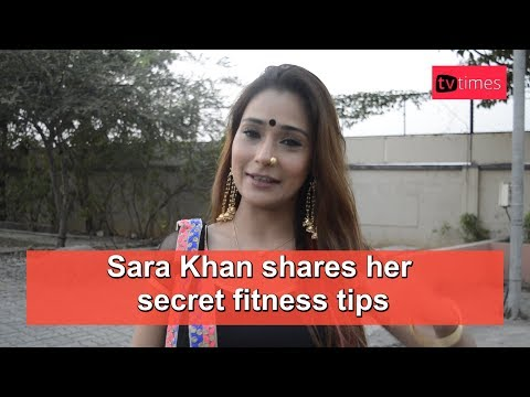 Sara Khan Shares Her Secret Fitness Tips
