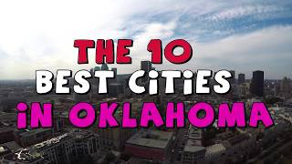 The 10 BEST CITIES to Live in OKLAHOMA