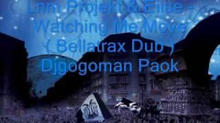 Lnm Projekt & Elise - Watching Me Move ( Bellatrax Dub )Djg Paok