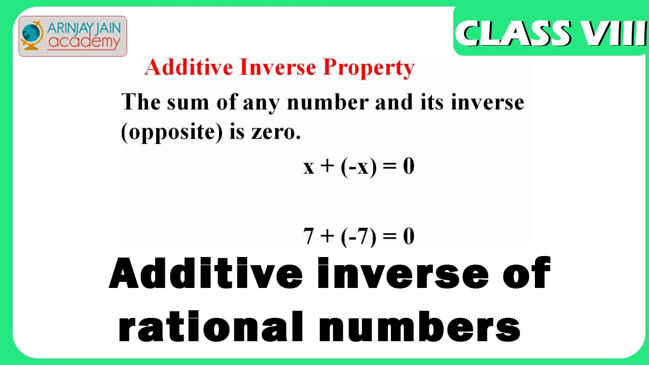 Properties Of Rational No Additive Inverse Of Rational Numbers