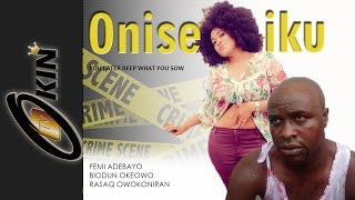 onise iku latest nollywood movie 2015 femi adebayo