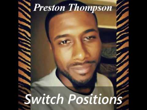 Preston Thompson - Switch Positions