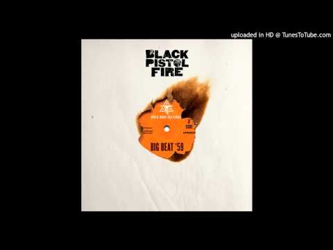 Black Pistol Fire-Bombs and Bruises      from Big Beat '59