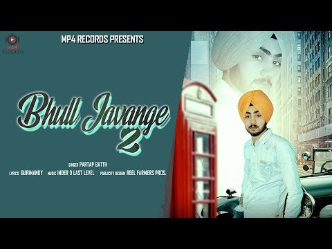 bhul-javange-2---partap-batth-|-latest-punjabi-songs-2019-|-mp4-music