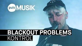 Baixar Blackout Problems - Kontrol (PULS Live Session)