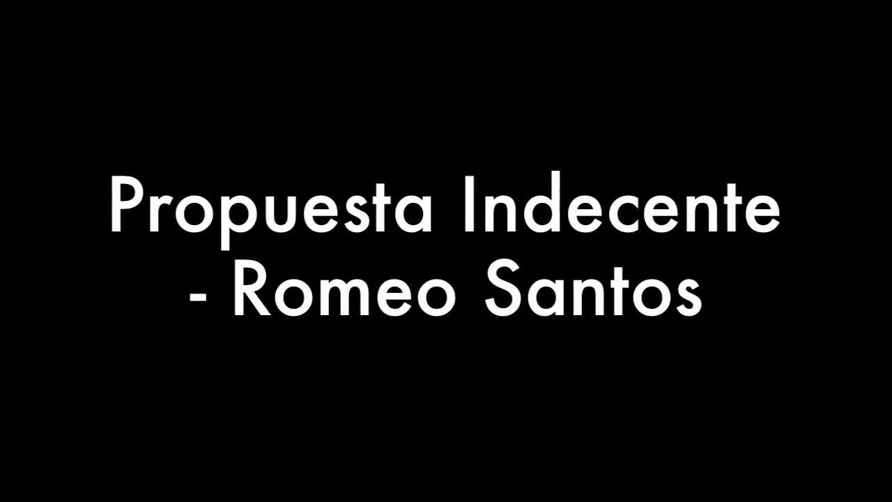 ROMEO SANTOS ''Propuesta indecente'' Bachata 2013-14 [HD ...  Romeo Santos Propuesta Indecente Letra