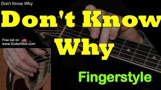 Norah Jones - DON'T KNOW WHY: Fingerstyle Guitar Cover + TAB by GuitarNick
