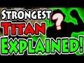 WHO IS THE STRONGEST TITAN? (Attack on Titan / Shingeki no Kyojin)