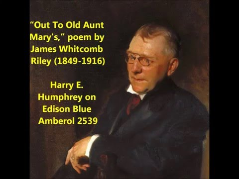 """""""Out To Old Aunt Mary's"""" Poem By James Whitcomb Riley (1849-1916) Harry E. Humphrey"""