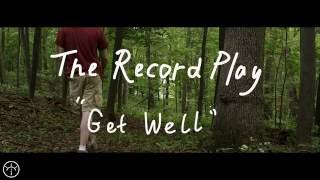 The Record Play - Get Well (Official Music Video)(Official Music Video for 'Get Well' by The Record Play off of the upcoming debut LP,