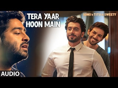 Tera Yaar Hoon Main Full Audio | Sonu Ke Titu Ki Sweety | Arijit Singh | Rochak Kohli