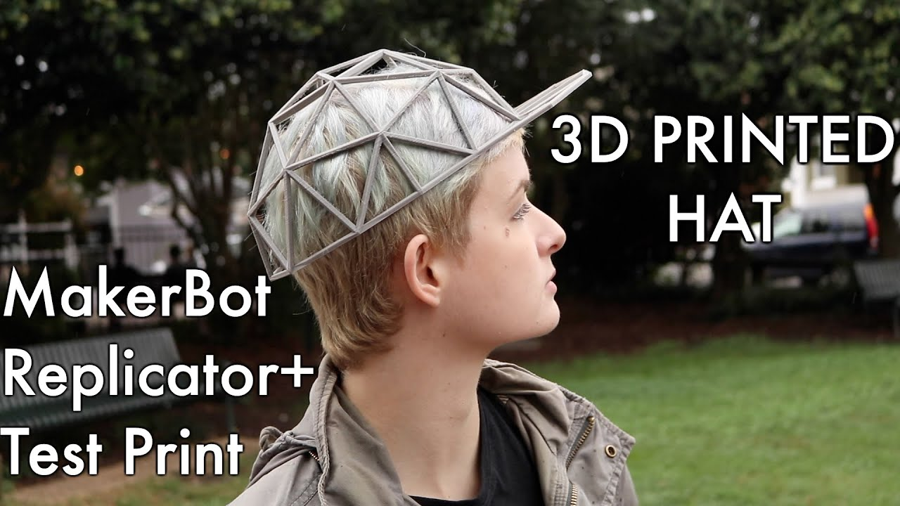 3D PRINTED HAT on a MakerBot Replicator+ Plus FIRST TEST PRINT - YouTube abe47b2ad619