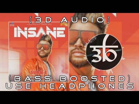 Insane | 3D Audio | Bass Boosted | Sukhe |...