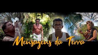 Mensagens da Terra (vídeo documentário com o protagonismo de 5 indígenas de 4 etnias)