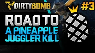 Road To A Pineapple Juggler Kill #3 | DirtyBomb Live Commentary