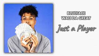 Blueface & Wali Da Great - Just A Player