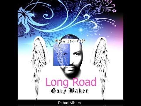 Acappella Artist/ Gary Baker/Long Road/Born Identity