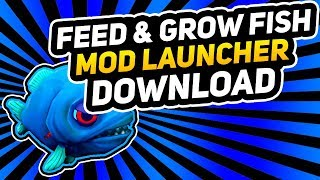 MOD LAUNCHER FREE DOWNLOAD & INSTALL   Feed and Grow Fish Modded