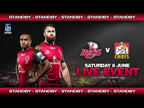 St.George Queensland Reds v Chiefs: Live Press Conferences