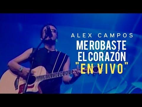 Me robaste el corazón (En Vivo) - Alex Campos   Video oficial