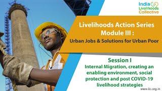 Livelihoods Action Series: Internal Migration and post COVID-19 livelihood strategies
