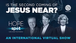 Is the Second Coming of Jesus Near? | Hope Spot | Ep 15