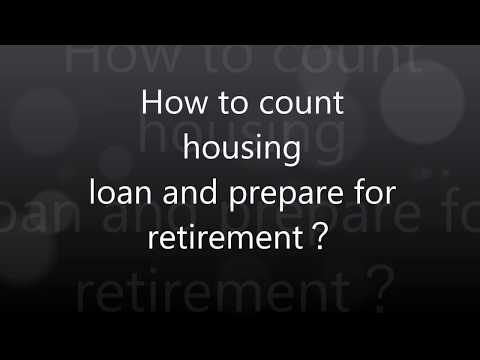 How to count housing loan and prepare for retirement?