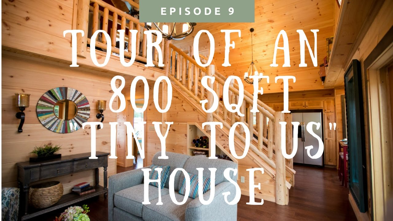"""Checking out an 800 Sq Ft """"Tiny To Us"""" House - YouTube"""