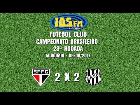 Melhores Momentos - São Paulo 2 x 2 Ponte Preta - Narração 105 FM - 09/09/2017
