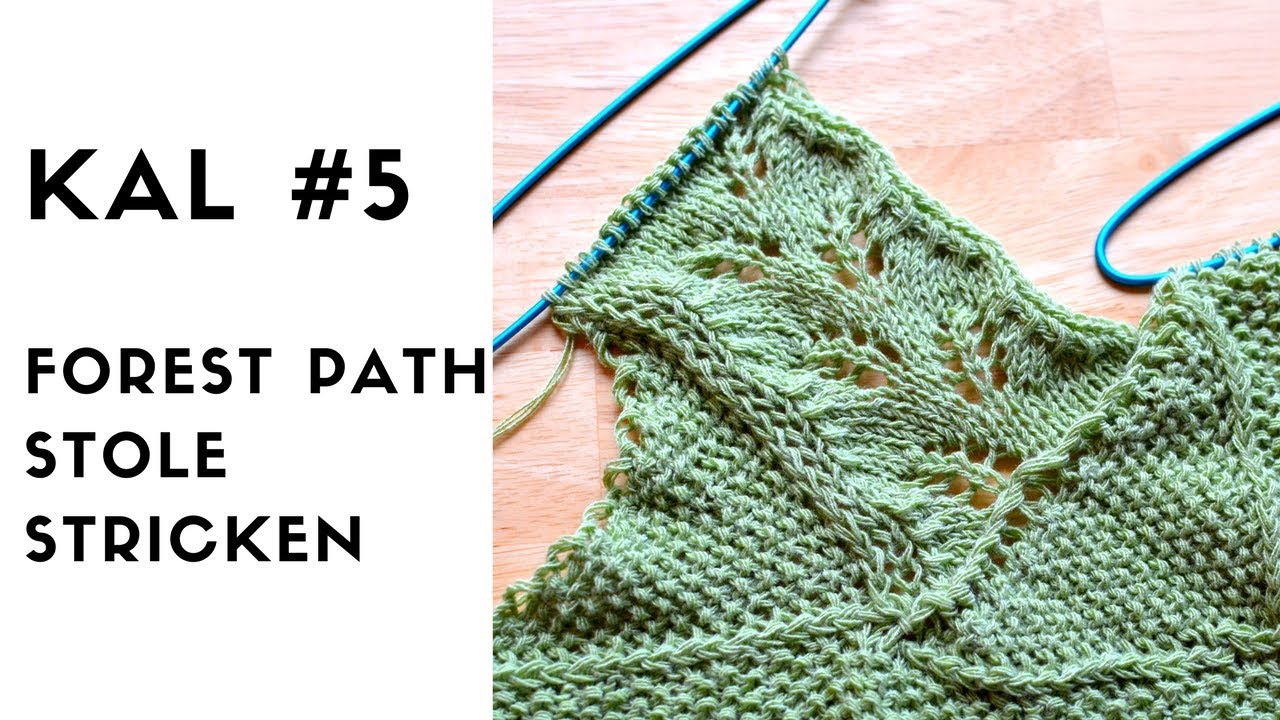 Forest Path Stole KAL #5 Strickanleitung - YouTube