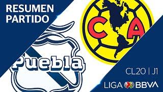 Resumen | Puebla vs América | Liga BBVA MX - CL 2020  - Jornada 1