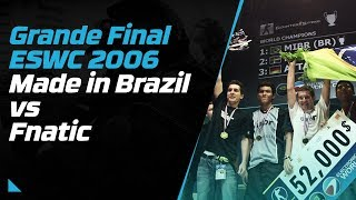 Mibr vs Fnatic Grande Final ESWC 2006