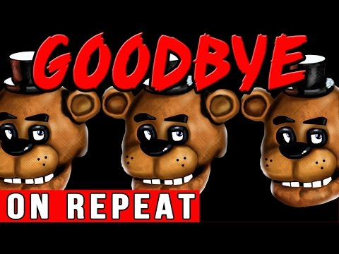 'GOODBYE' Five Nights at Freddys Song ON REPEAT (1 hour) TryHardNinja and DAGames