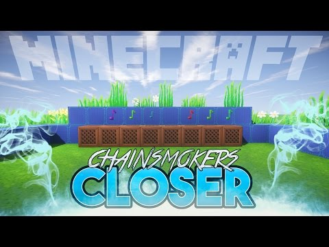 The Chainsmokers feat. Halsey - Closer minecraft noteblock song