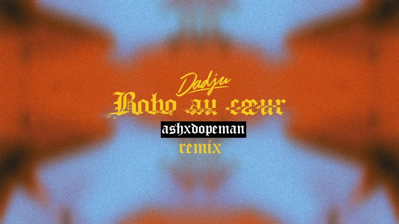DADJU - Bobo au coeur (Ashxdopeman Remix)