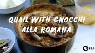Quail With Gnocchi Alla Romana By Hog & Hominy