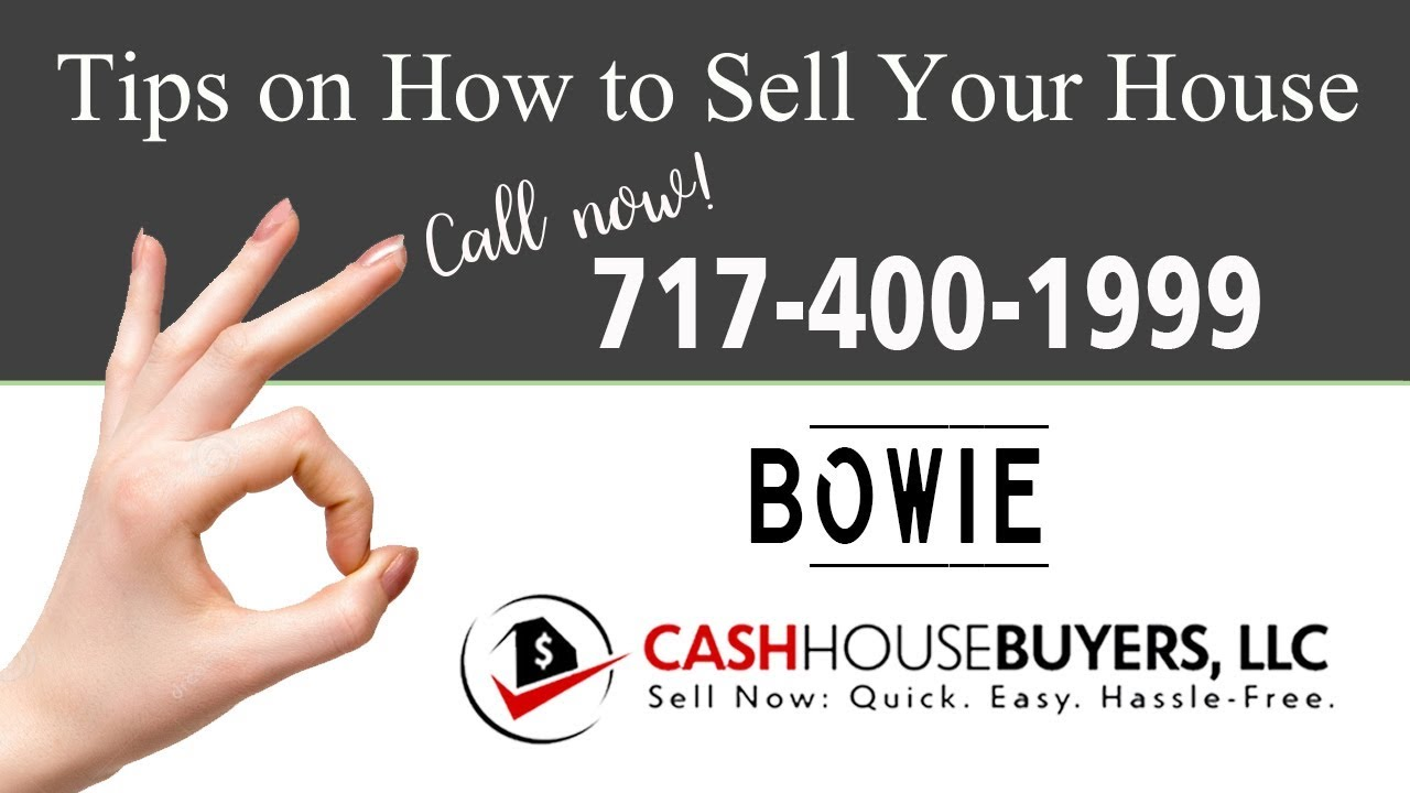 Tips Sell House Fast Bowie | Call 7174001999 | We Buy Houses Bowie