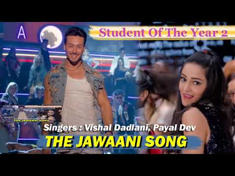 The Jawaani song - Student of the Year -2 - Singer: Vishal Dadlani, Payal Dev