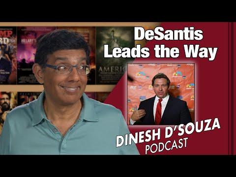 DeSantis Leads the Way Dinesh D'Souza Podcast Ep 83