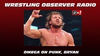 Kenny Omega on Daniel Bryan and CM Punk: Wrestling Observer Radio