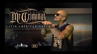 Mr. Criminal - Latin American Dream (Official Music Video 2019)