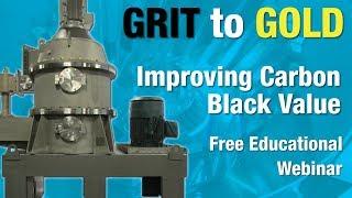 Grit to Gold: Improving Carbon Black Val