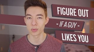 Figure Out If a Guy Likes You