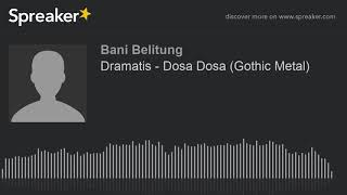 Gambar cover Dramatis - Dosa Dosa (Gothic Metal) (made with Spreaker)