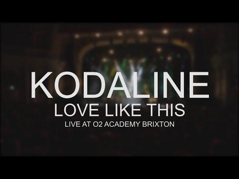 Kodaline - Love Like This (Live @ O2 Academy Brixton)