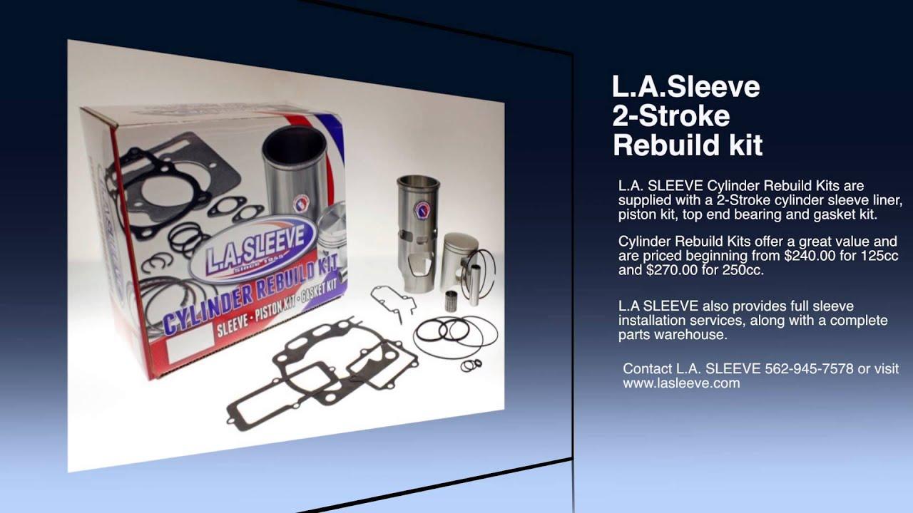L A  SLEEVE 2-STROKE REBUILD KITS