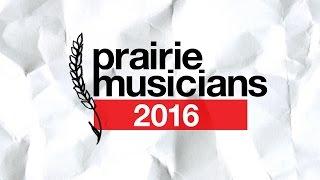 Prairie Musicians 2016 preview
