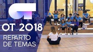REPARTO DE TEMAS | Gala 1 | OT 2018