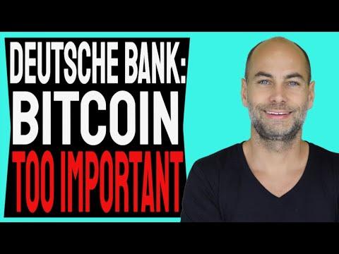 DEUTSCHE BANK: BITCOIN IS TOO IMPORTANT TO IGNORE [Details]